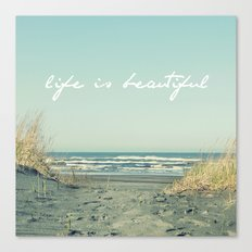 Life is Beautiful Canvas Print