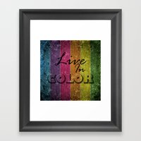 Live In Color.  Framed Art Print