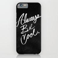 Always Be Cool iPhone 6 Slim Case