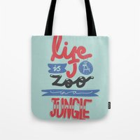 Life Is A Zoo In A Jungle Tote Bag