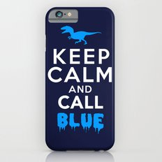 Keep Calm and Call Blue | Jurassic Raptor Dinosaur Slim Case iPhone 6s