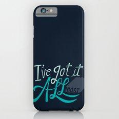 I've Got it All(most) Slim Case iPhone 6s