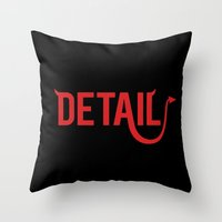 The Devil Is In The Deta… Throw Pillow