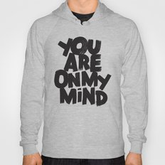 YOU ARE ON MY MIND Hoody