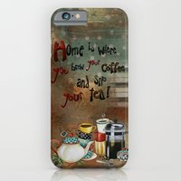iPhone & iPod Case featuring Home Is Where You Brew Your Coffee And Sip Your Tea by Jennifer Lambein