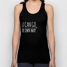 You Can Go Your Own Way Unisex Tank Top