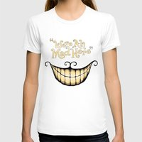 cat T-shirts featuring We're All Mad Here by greckler