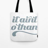 It Ain't No Thang Tote Bag