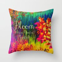 BLOOM WHERE YOU'RE PLANTED Floral Garden Typography Colorful Rainbow Abstract Flowers Inspiration Throw Pillow