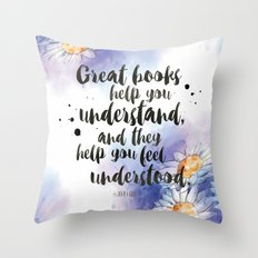 Great Books Make Us Feel Understood Throw Pillow