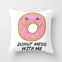 Donut mess with me! Throw Pillow