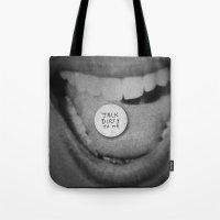 talk dirty to me Tote Bag