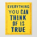 Everything You Can Think of is True Canvas Print