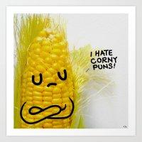 I HATE CORNY PUNS! Art Print