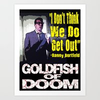 Goldfish of Doom - Danny Don't Art Print