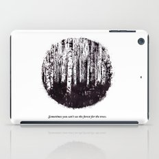 You can't see the forest for the trees iPad Case