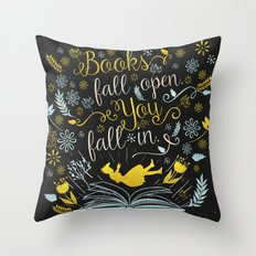 Books Fall Open, You Fal… Throw Pillow