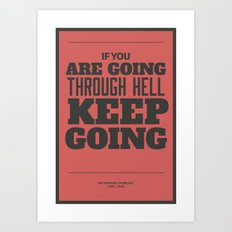 'If you are going through hell, keep going' Art Print