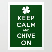 Keep Calm And Chive On Art Print