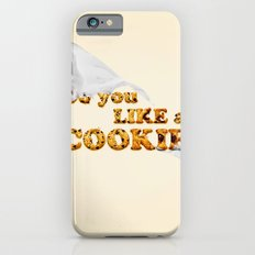 do you like a cookie iPhone 6 Slim Case