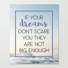 Dreams Scare You Quote Canvas Print