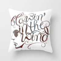 BOB DYLAN, BLOWIN' IN THE WIND Throw Pillow