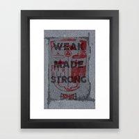 WEAK MADE STRONG Framed Art Print