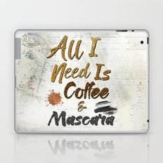 All I Need Is Coffee & Mascara Laptop & iPad Skin