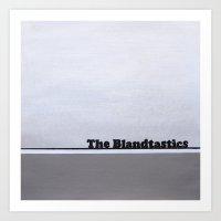 The Blandtastics Art Print