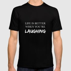 Life is better when you're laughing Mens Fitted Tee Black SMALL
