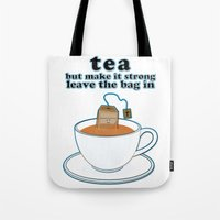 Tea, But Make It Strong,… Tote Bag