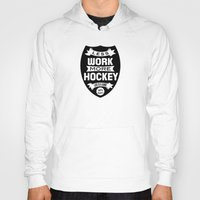 Less work more hockey Hoody