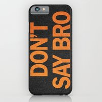 iPhone & iPod Case featuring Don't Say Bro. by Nick Nelson