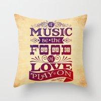 Food of Love  Throw Pillow
