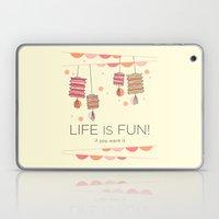 Life Is Fun Laptop & iPad Skin