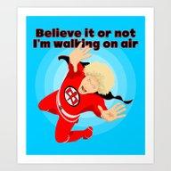 Art Print featuring Believe It Or Not by Tuditees
