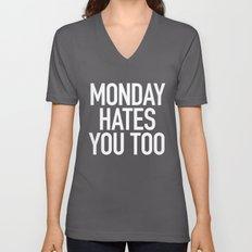 Monday Hates You Too Unisex V-Neck