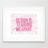 Design Is Tearing Me Apart Framed Art Print