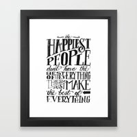 THE HAPPIEST PEOPLE... (black & white) Framed Art Print
