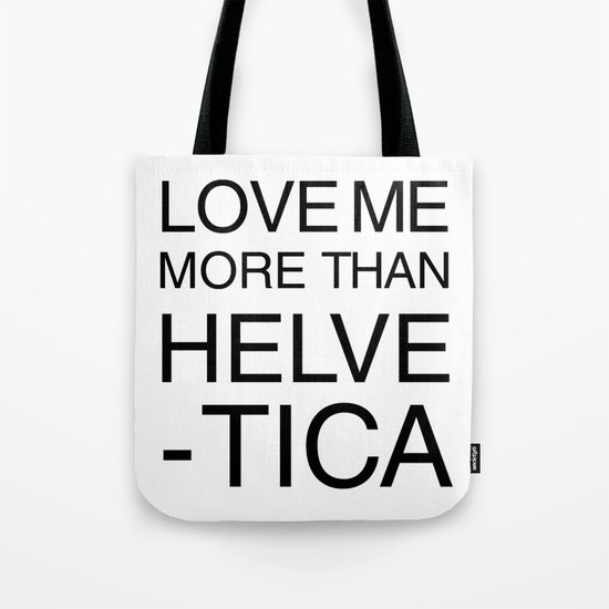 More than Helvetica Tote Bag
