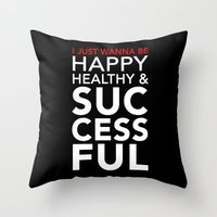 Happy, Healthy & Success… Throw Pillow