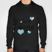 Love Makes The World Go … Hoody