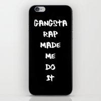 Gangsta Rap Made Me Do It iPhone & iPod Skin