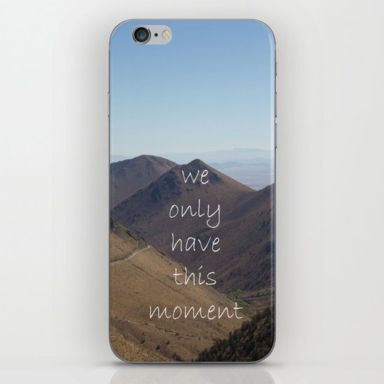 We Only Have This Moment iPhone & iPod Skin