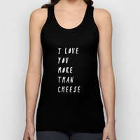 I Love You More Than Cheese Unisex Tank Top