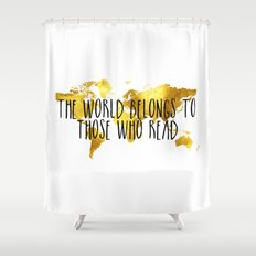The World Belongs To Tho… Shower Curtain