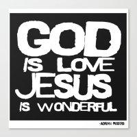 God is Love Jesus is Wonderful Canvas Print