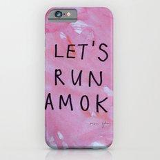 let's run amok Slim Case iPhone 6s