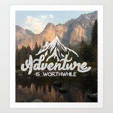 Adventure Is Worthwhile Art Print