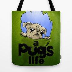 a Pug's life Tote Bag